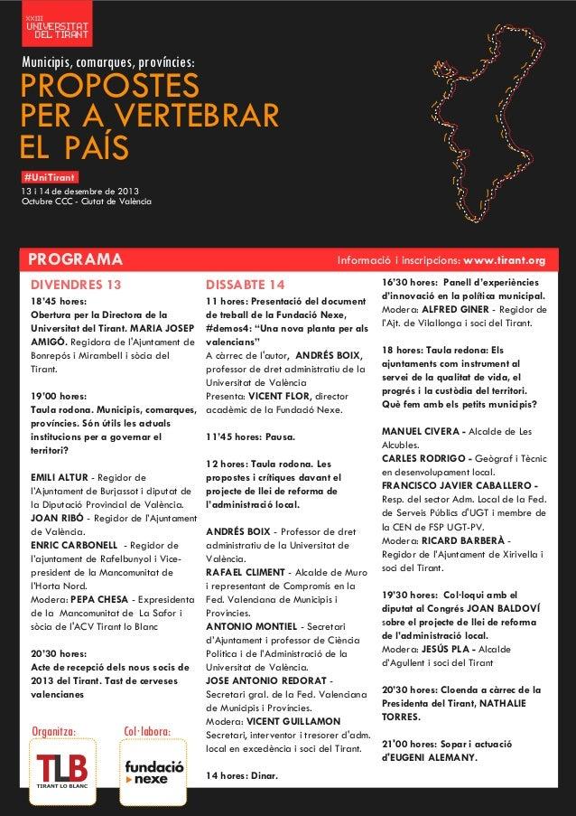 XXIII  UNIVERSITAT DEL TIRANT  Municipis, comarques, províncies:  PROPOSTES PER A VERTEBRAR EL PAÍS #UniTirant 13 i 14 de ...