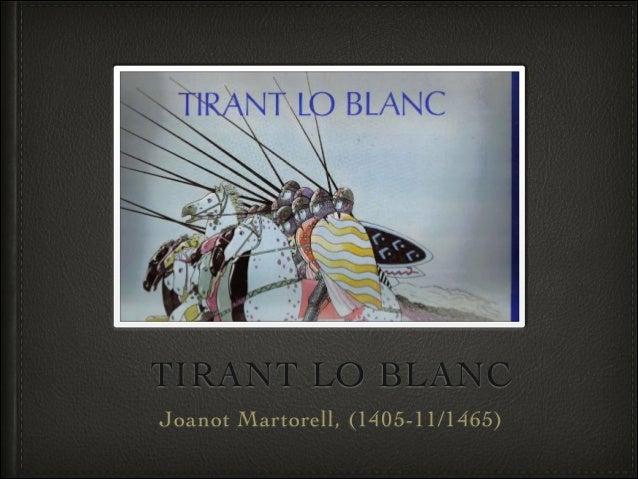TIRANT LO BLANC Joanot Martorell, (1405-11/1465)