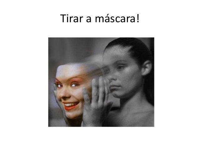 Tirar a máscara!