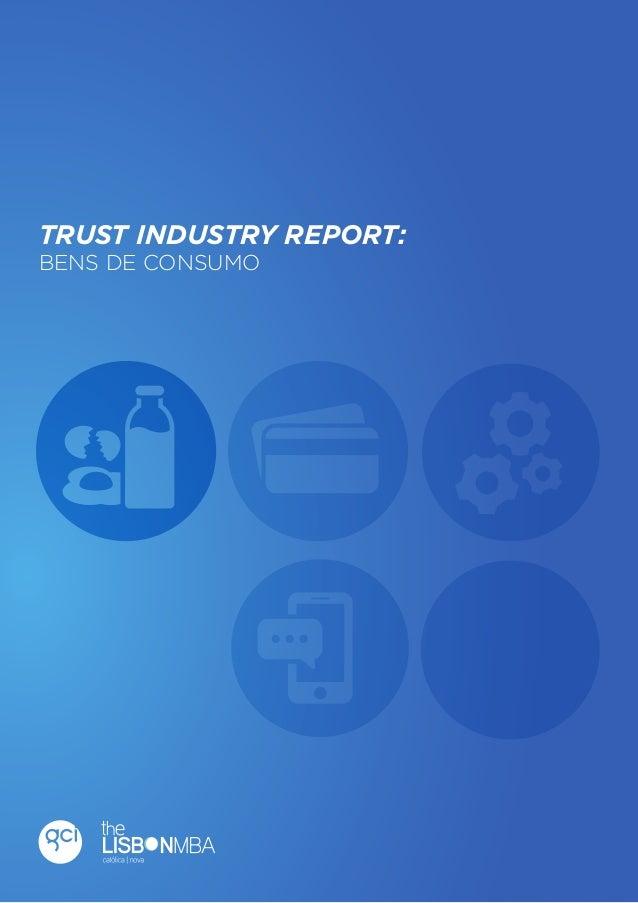 1  Trust Industry Report  TRUST INDUSTRY REPORT: BENS DE CONSUMO  Bens de Consumo