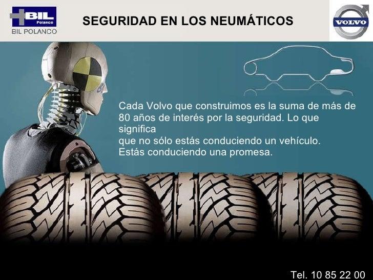 Cada Volvo que construimos es la suma de más de  80 años de interés por la seguridad. Lo que significa  que no sólo estás ...