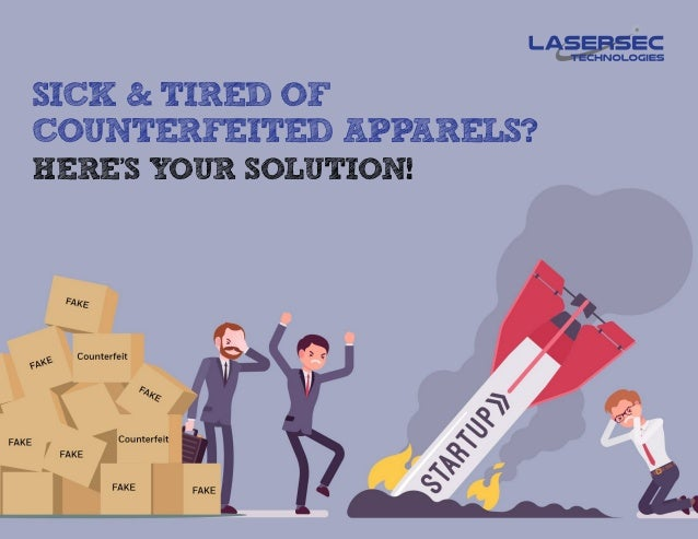 Manufacturer of Anti-Counterfeiting Packaging Solutions SICK & TIRED OF COUNTERFEITED APPARELS? HERE'S YOUR SOLUTION!