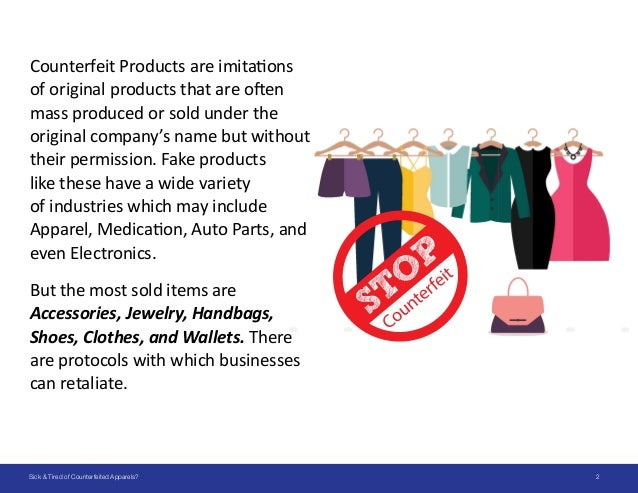 SICK & TIRED OF COUNTERFEITED APPARELS? Slide 2
