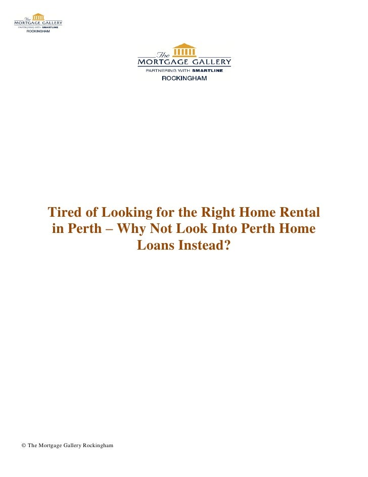 Tired of Looking for the Right Home Rental         in Perth – Why Not Look Into Perth Home                       Loans Ins...
