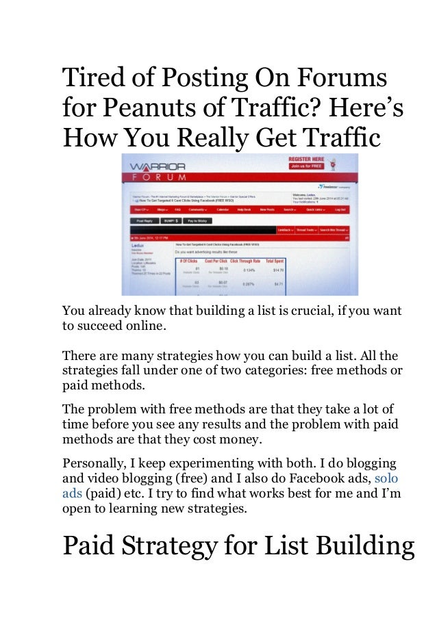 Tired of Posting On Forums for Peanuts of Traffic? Here's How You Really Get Traffic You already know that building a list...