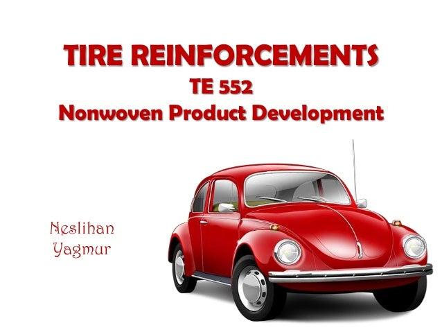 TIRE REINFORCEMENTS TE 552 Nonwoven Product Development Neslihan Yagmur
