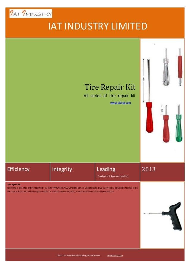 IAT INDUSTRY LIMITED  Tire Repair Kit All series of tire repair kit www.iating.com  Efficiency  Integrity  Leading (Good p...