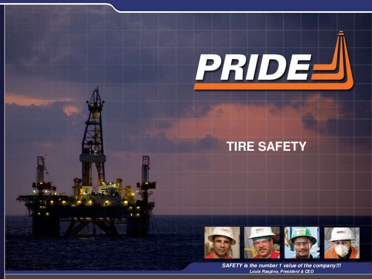 TIRE SAFETY                                                 1SAFETY is the number 1 value of the company!!!          Louis...