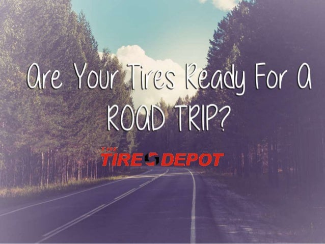 STEP #1: GET YOUR TIRES INSPECTED DO YOUR TIRES SHOW SIGNS OF WEAR? IS THE TREAD WORN BEYOND REPAIR? DO YOU HAVE YOUR T...