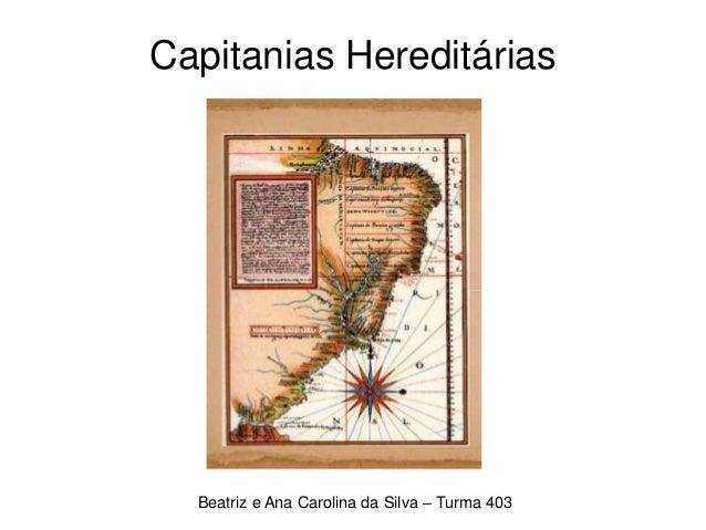 Capitanias Hereditárias Beatriz e Ana Carolina da Silva – Turma 403
