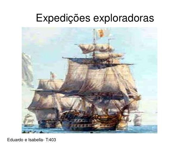 Expedições exploradoras Eduardo e Isabella- T:403