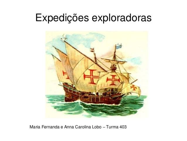 Expedições exploradoras Maria Fernanda e Anna Carolina Lobo – Turma 403