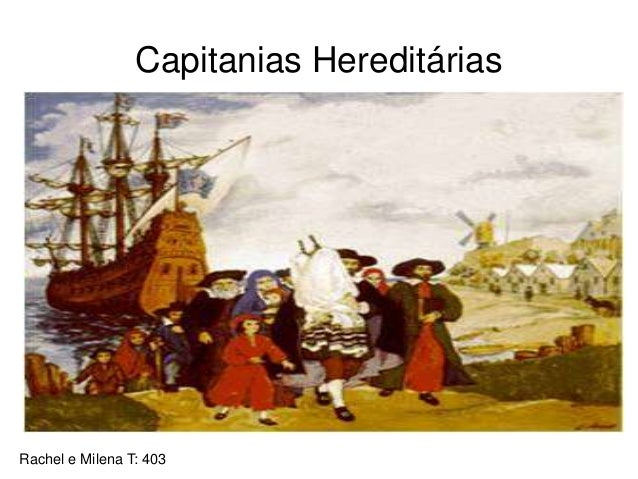 Capitanias Hereditárias Rachel e Milena T: 403