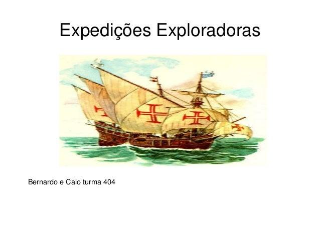 Expedições Exploradoras Bernardo e Caio turma 404