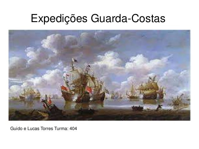 Expedições Guarda-Costas Guido e Lucas Torres Turma: 404