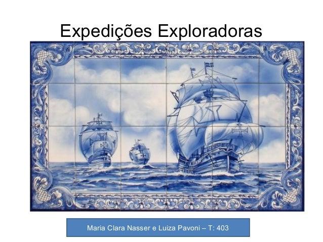 Expedições Exploradoras Maria Clara Nasser e Luiza Pavoni – T: 403