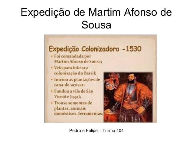 Expedição de Martim Afonso de Sousa Pedro e Felipe – Turma 404