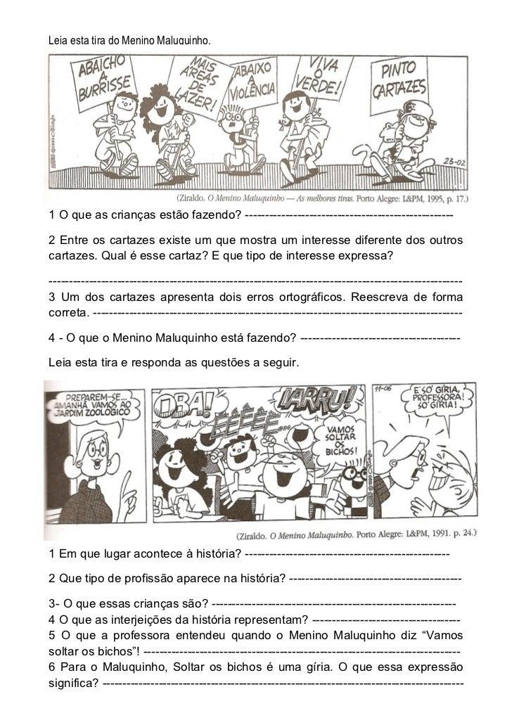 Leia esta tira do Menino Maluquinho.1 O que as crianças estão fazendo? ---------------------------------------------------...