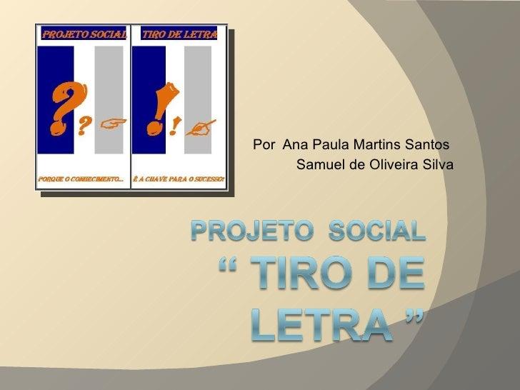 Por  Ana Paula Martins Santos  Samuel de Oliveira Silva