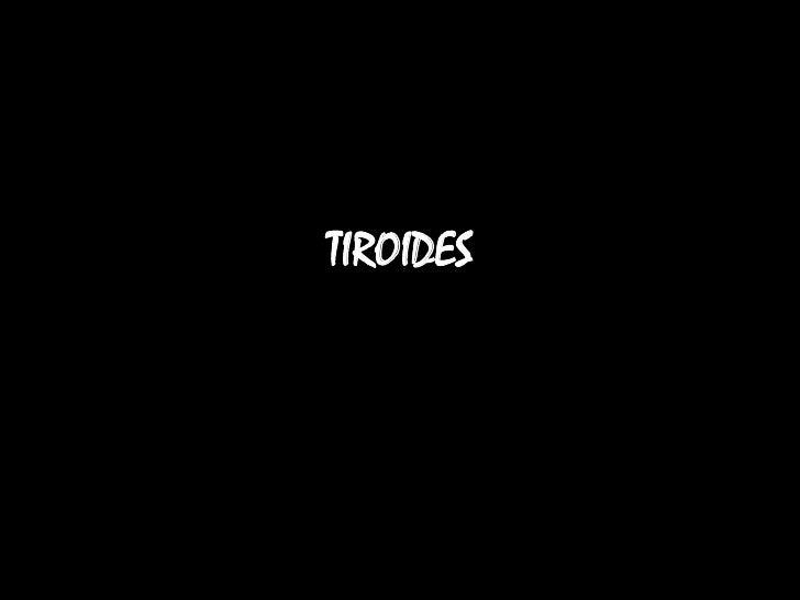 TIROIDES<br />
