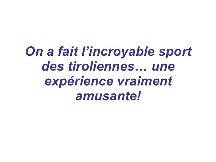 On a fait l'incroyable sport des tiroliennes… une expérience vraiment amusante!