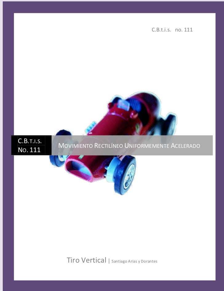 C.B.t.i.s.   no. 111Tiro Vertical | Santiago Arias y DorantescentercenterC.B.t.i.s. No. 111Movimiento Rectilíneo Uniformem...