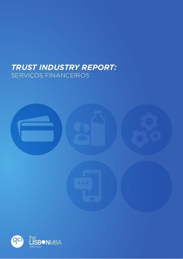 1  Trust Industry Report  TRUST INDUSTRY REPORT: SERVIÇOS FINANCEIROS  Serviços Financeiros