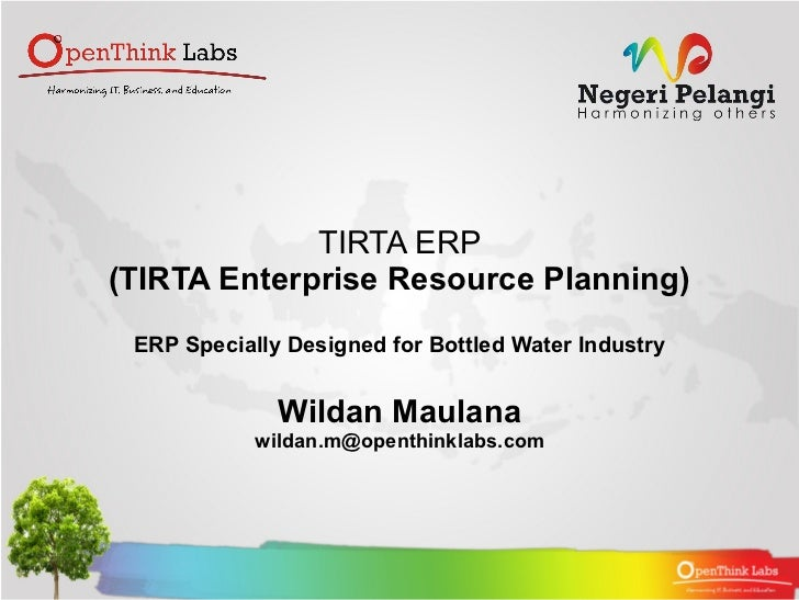 TIRTA ERP(TIRTA Enterprise Resource Planning) ERP Specially Designed for Bottled Water Industry              Wildan Maulan...