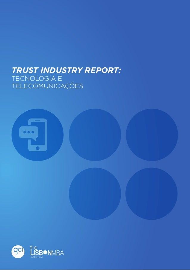 1  Trust Industry Report  TRUST INDUSTRY REPORT: TECNOLOGIA E TELECOMUNICAÇÕES  Tecnologias e Telecomunicações