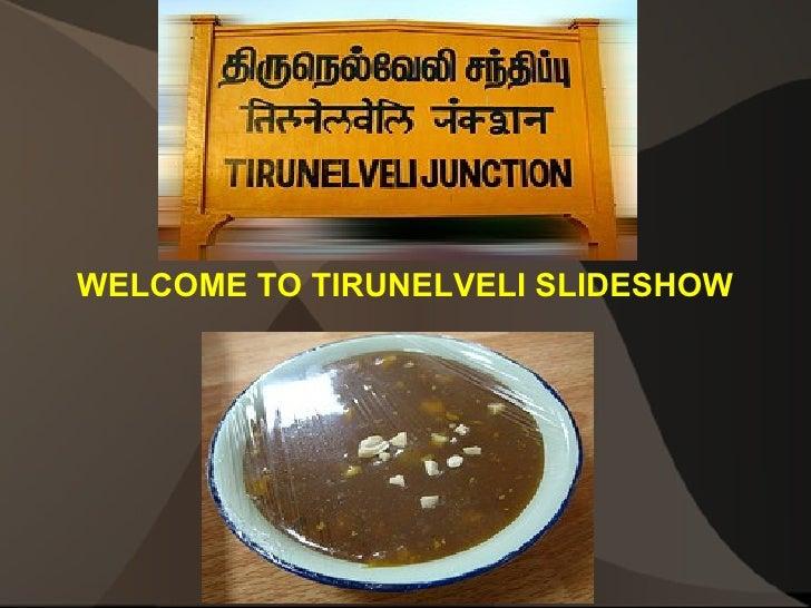 WELCOME TO TIRUNELVELI SLIDESHOW