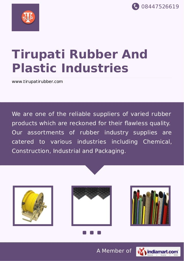 08447526619 A Member of Tirupati Rubber And Plastic Industries www.tirupatirubber.com We are one of the reliable suppliers...