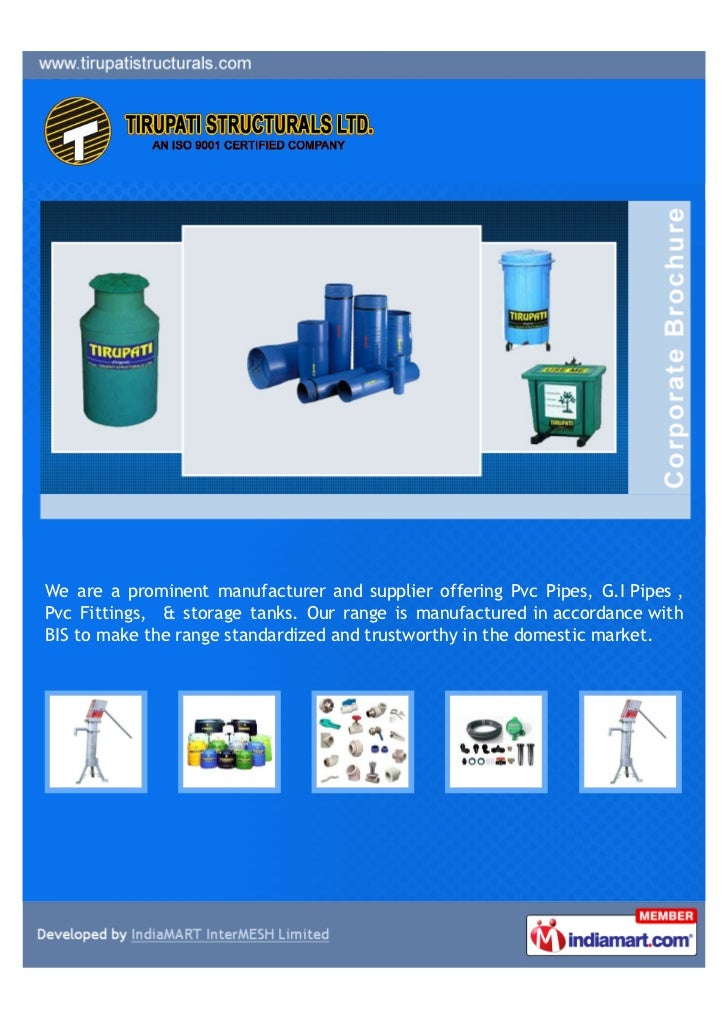 We are a prominent manufacturer and supplier offering Pvc Pipes, G.I Pipes ,Pvc Fittings, & storage tanks. Our range is ma...