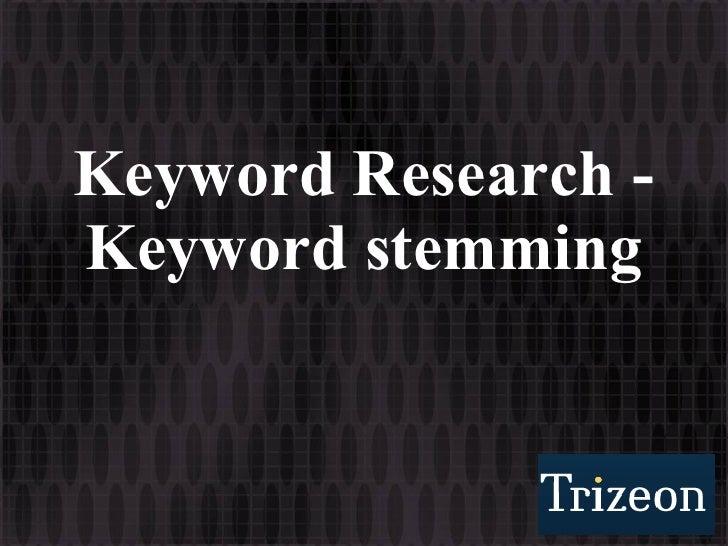 Keyword Research - Keyword stemming