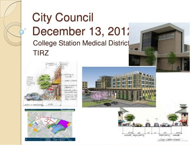 City CouncilDecember 13, 2012College Station Medical DistrictTIRZ