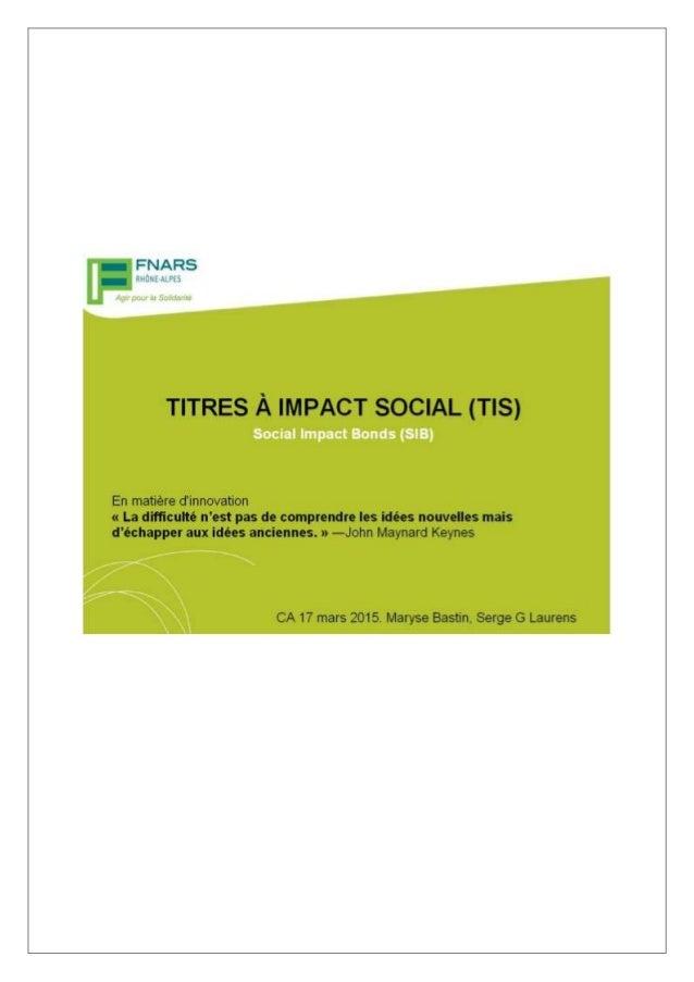 2 Titres à Impact Social (TIS) [Social Impact Bonds SIB] : Eléments d'analyse Nouveaux types de financements publics Les t...