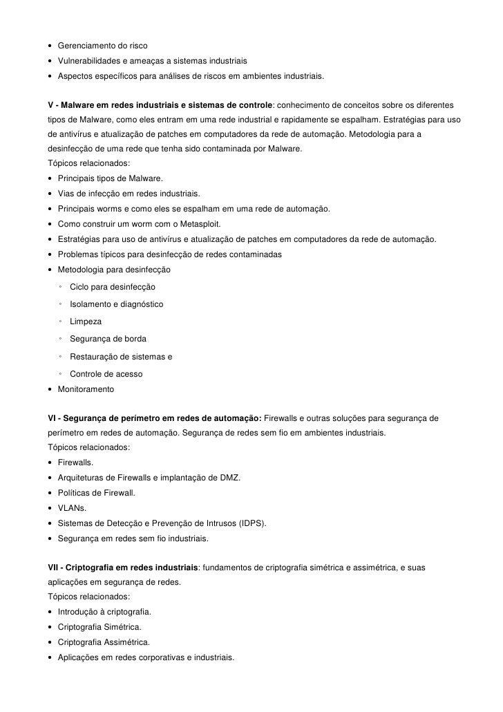 • Gerenciamento do risco• Vulnerabilidades e ameaças a sistemas industriais• Aspectos específicos para análises de riscos ...