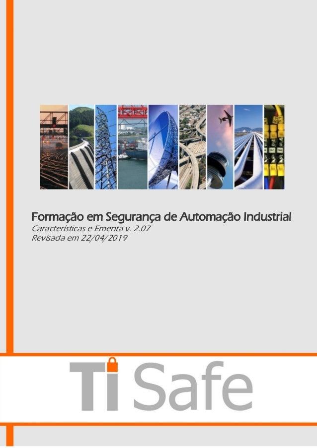 Formação em Segurança de Automação Industrial Características e Ementa v. 2.07 Revisada em 22/04/2019