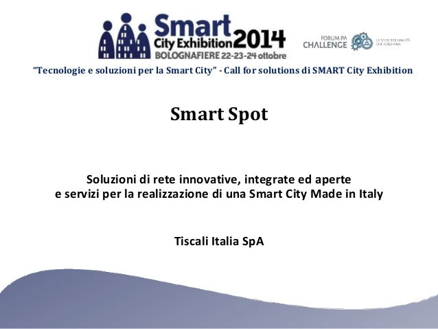 """Tecnologie e soluzioni per la Smart City"" - Call for solutions di SMART City Exhibition  Smart Spot  Soluzioni di rete in..."