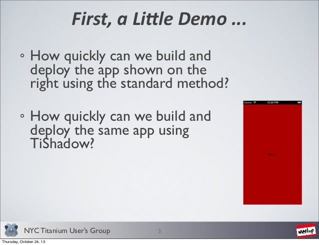 NYC Titanium User's Group - Accelerated Development with TiShadow Slide 3