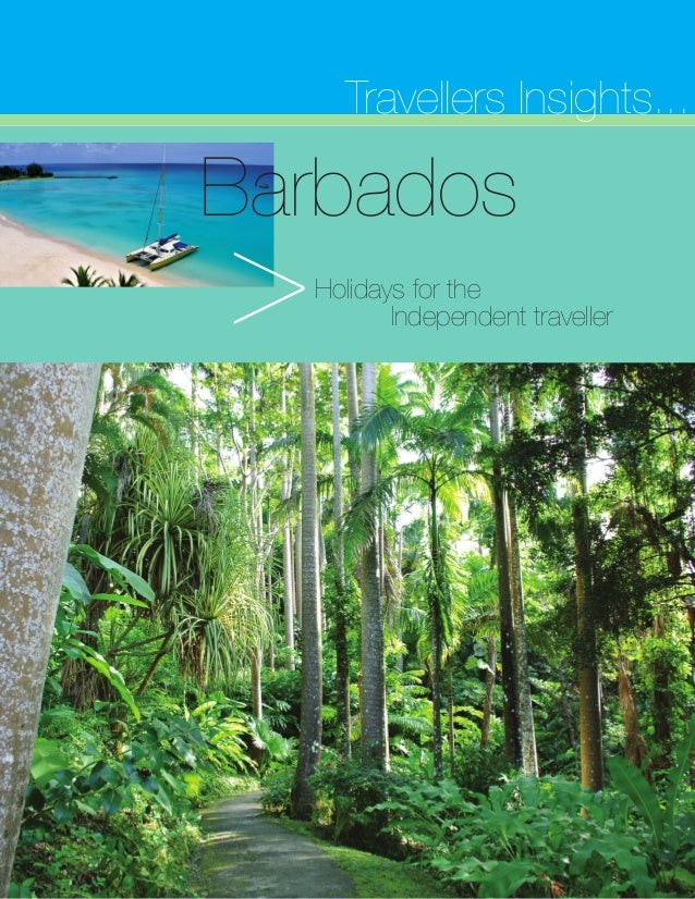 Travellers Insights... Holidays for the Independent traveller Barbados >