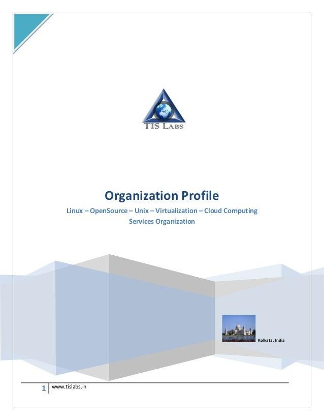 Organization Profile         Linux – OpenSource – Unix – Virtualization – Cloud Computing                            Servi...