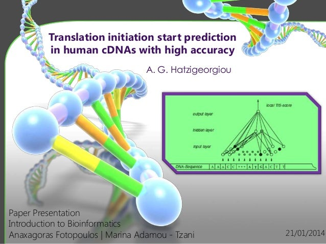 Translation initiation start prediction in human cDNAs with high accuracy A. G. Hatzigeorgiou  Paper Presentation Introduc...