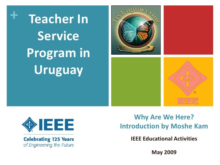 + Teacher In     Service   Program in    Uruguay                       Why Are We Here?                Introduction by Mos...