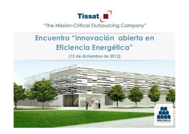 """Encuentro """"innovación abierta en     Eficiencia Energética""""         (12 de diciembre de 2012)"""