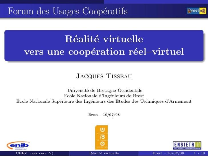 Forum des Usages Coop´ratifs                      e               R´alit´ virtuelle                e   e      vers une coo...