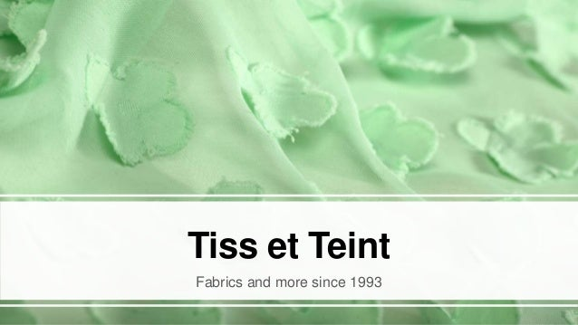 1 Tiss et Teint Fabrics and more since 1993