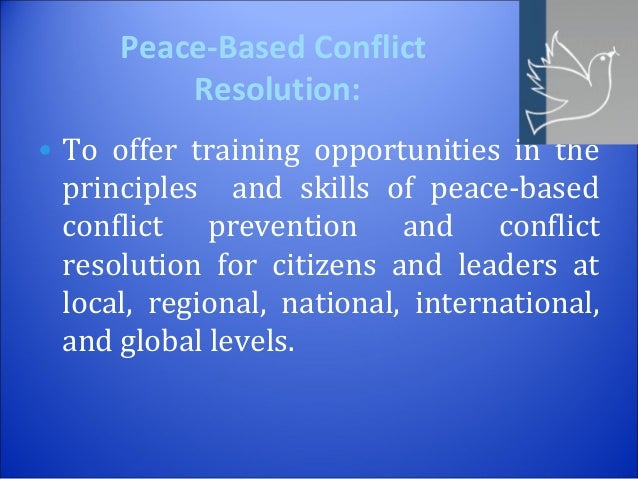 conflict resolution peace education Peace and conflict resolution the road to peace: cyber school bus link offers free units for teachers on peace education there are five units designed for different age groups that focus on tolerance, respect, and nonviolence.