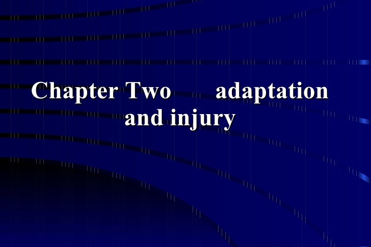 Chapter Two  adaptation and injury