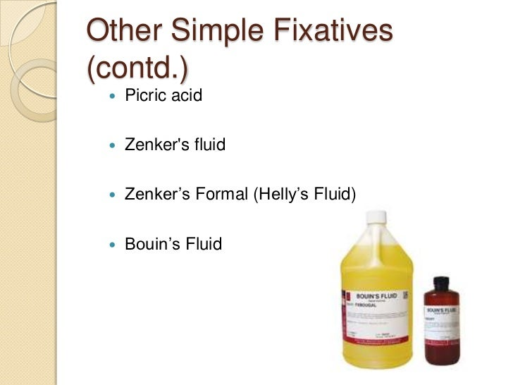    Microanatomical Fixatives•   10 % Formal saline :   It is a microanatomical fixative.   Ideal for fixation of brain....