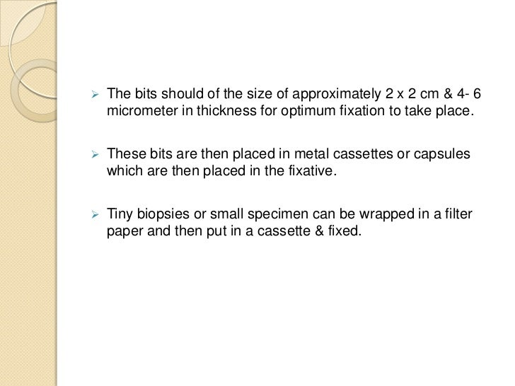    The bits should of the size of approximately 2 x 2 cm & 4- 6    micrometer in thickness for optimum fixation to take p...